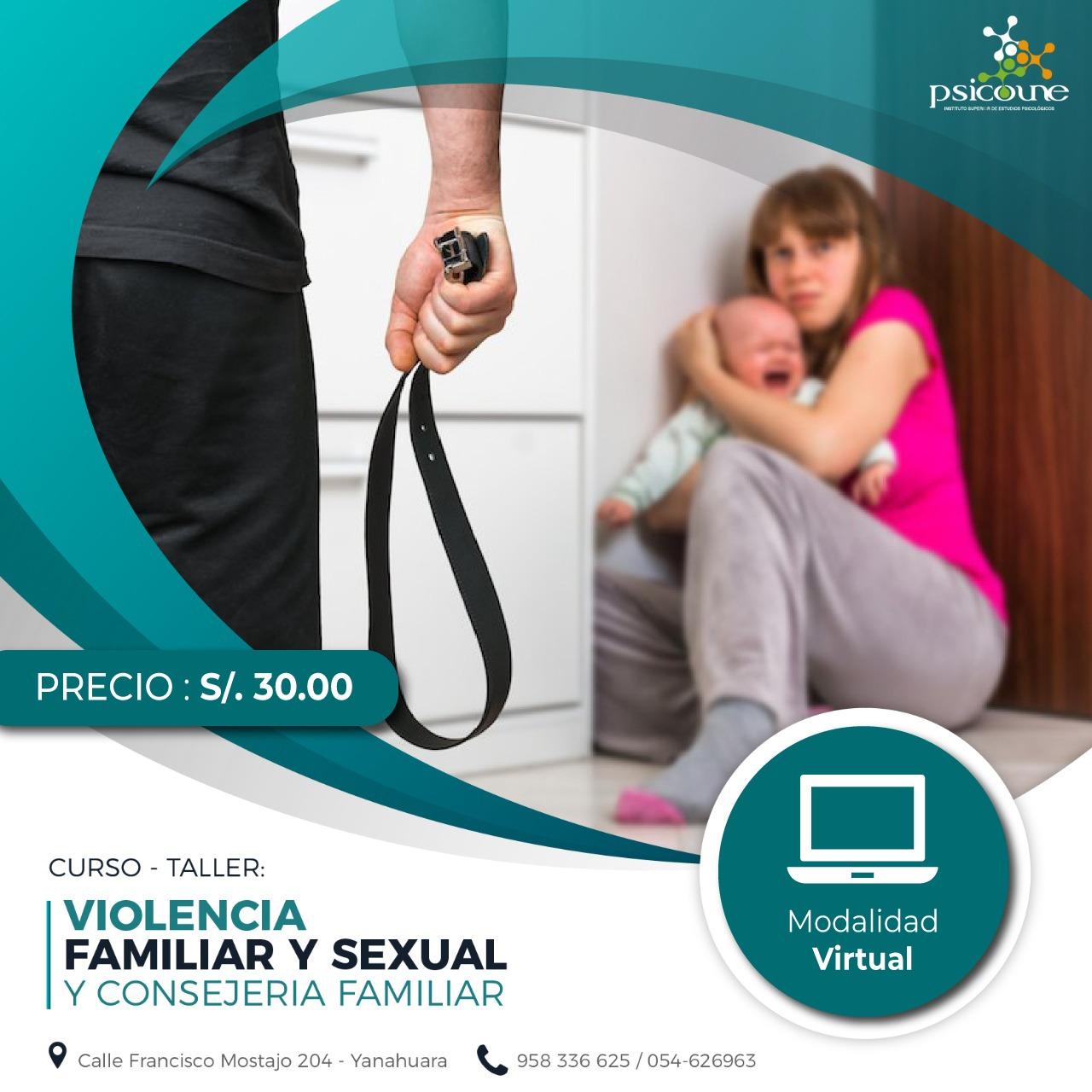 CURSO-TALLER:VIOLENCIA FAMILIAR Y SEXUAL Y CONSEJERÍA FAMILIAR.